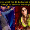 Here's what Top 10 Bollywood stars charge to dance at weddings (Video)